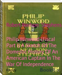 Philip Winwood (Fiscal Part I) A Sketch Of The Domestic History Of An American Captain In The War Of Independence