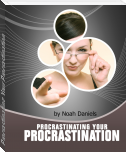 Procrastinating Your Procrastination