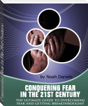 Conquering Fear In The 21st Century