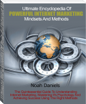 Ultimate Encyclopedia Of Powerful Internet Marketing Mindsets And Methods