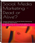 Social Media Marketing - Dead or Alive?