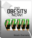 End Obesity Now!
