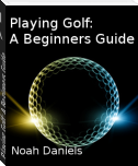 Playing Golf: A Beginners Guide