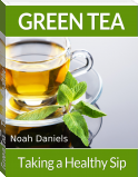 Green Tea – Taking a Healthy Sip