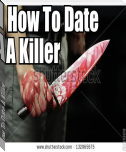 How To Date A Killer