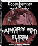 Goosebumps: Most Needed - Hungry For Flesh