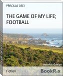 THE GAME OF MY LIFE; FOOTBALL