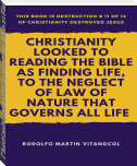 Christianity Looked to Reading the Bible as Finding Life, to the Neglect of Law of Nature that Governs All Life