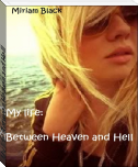 My life: Between Heaven and Hell