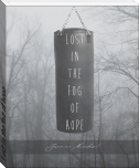 Lost in the fog of hope