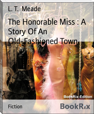 The Honorable Miss : A Story Of An Old-Fashioned Town