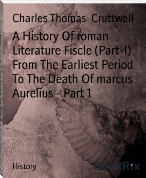 A History Of roman Literature Fiscle (Part-I)   From The Earliest Period To The Death Of marcus Aurelius - Part 1