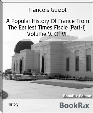 A Popular History Of France From The Earliest Times Fiscle (Part-I)  Volume V. Of VI