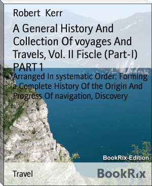 A General History And Collection Of voyages And Travels, Vol. II Fiscle (Part-I) PART 1