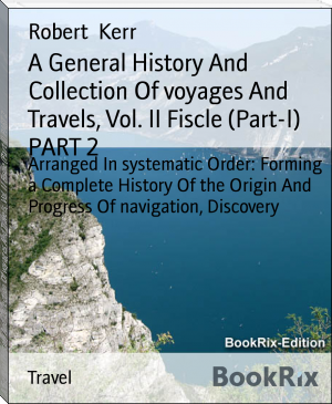 A General History And Collection Of voyages And Travels, Vol. II Fiscle (Part-I) PART 2
