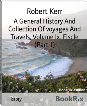 A General History And Collection Of voyages And Travels, Volume Ix. Fiscle (Part-I)