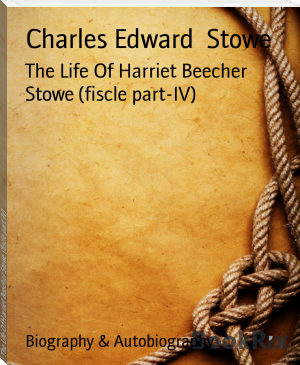 The Life Of Harriet Beecher Stowe (fiscle part-IV)