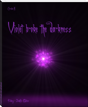Violet broke the darkness