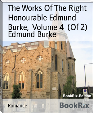 The Works Of The Right Honourable Edmund Burke,  Volume 4  (Of 2)