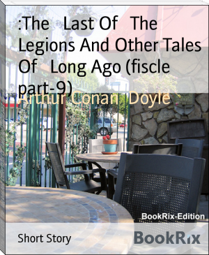 :The   Last Of   The   Legions And Other Tales Of   Long Ago (fiscle part-9)
