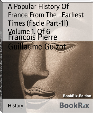 A Popular History Of    France From The   Earliest Times (fiscle Part-11)   Volume 1. Of 6
