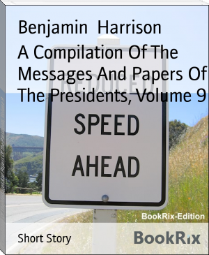 A Compilation Of The Messages And Papers Of The Presidents, Volume 9