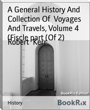 A General History And Collection Of  Voyages And Travels, Volume 4  (Fiscle part (Of 2)