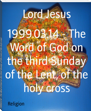 1999.03.14 - The Word of God on the third Sunday of the Lent, of the holy cross