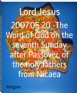 2007.05.20 -The Word of God on the seventh Sunday after Passover, of the holy fathers from Nicaea