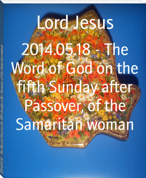 2014.05.18 - The Word of God on the fifth Sunday after Passover, of the Samaritan woman
