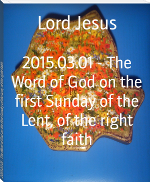 2015.03.01 - The Word of God on the first Sunday of the Lent, of the right faith