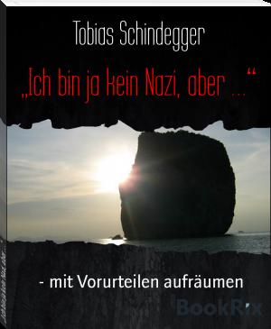 """""""Ich bin ja kein Nazi, aber …"""" - mit Vorurteilen aufräumen Von: Tobias Schindegger"""