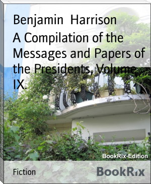 A Compilation of the Messages and Papers of the Presidents, Volume IX.