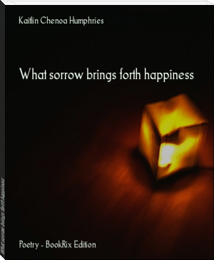What sorrow brings forth happiness