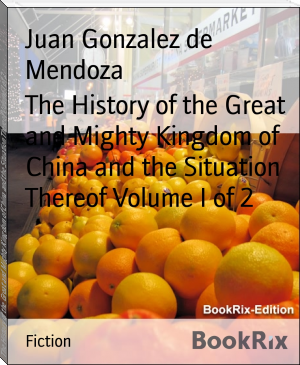 The History of the Great and Mighty Kingdom of China and the Situation Thereof Volume I of 2