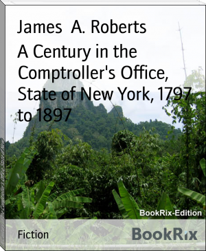 A Century in the Comptroller's Office, State of New York, 1797 to 1897