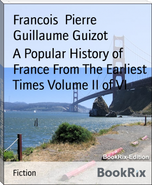 A Popular History of France From The Earliest Times Volume II of VI