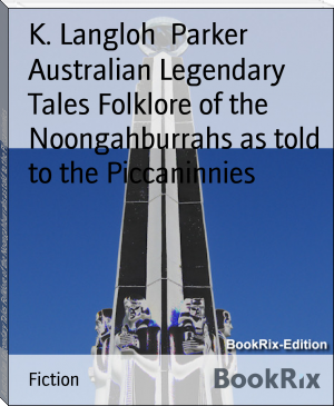 Australian Legendary Tales Folklore of the Noongahburrahs as told to the Piccaninnies