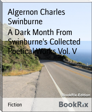 A Dark Month From Swinburne's Collected Poetical Works Vol. V