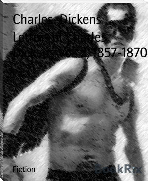 Letters of Charles Dickens Vol. 2, 1857-1870