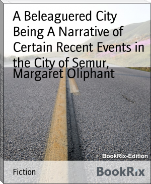 A Beleaguered City Being A Narrative of Certain Recent Events in the City of Semur,