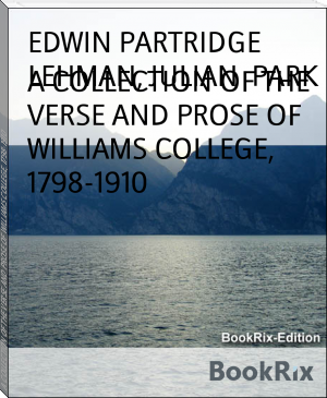 A COLLECTION OF THE VERSE AND PROSE OF WILLIAMS COLLEGE, 1798-1910
