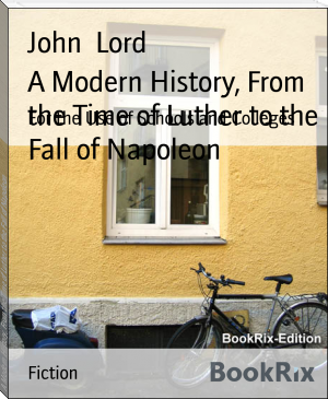 A Modern History, From the Time of Luther to the Fall of Napoleon