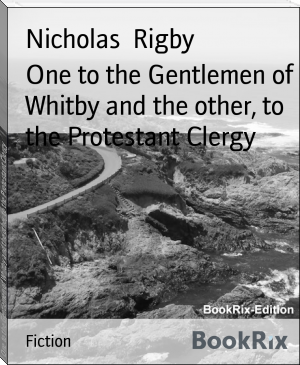 One to the Gentlemen of Whitby and the other, to the Protestant Clergy