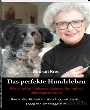 Gudrun Krec: Das perfekte Hundeleben