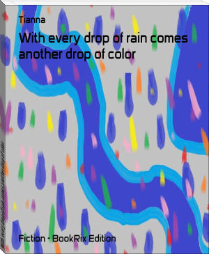 With every drop of rain comes another drop of color
