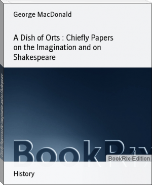 A Dish of Orts : Chiefly Papers on the Imagination and on Shakespeare