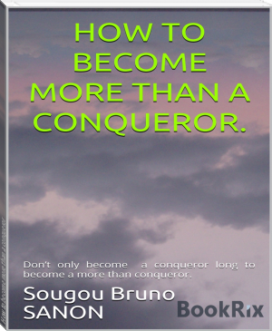 How to become more than a conqueror