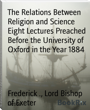 The Relations Between Religion and Science Eight Lectures Preached Before the University of Oxford in the Year 1884