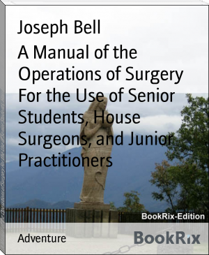 A Manual of the Operations of Surgery For the Use of Senior Students, House Surgeons, and Junior Practitioners